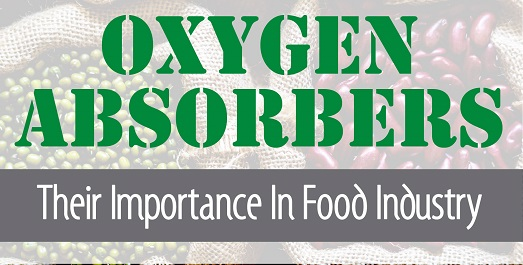 Oxygen Absorbers Importance In The Food Industry