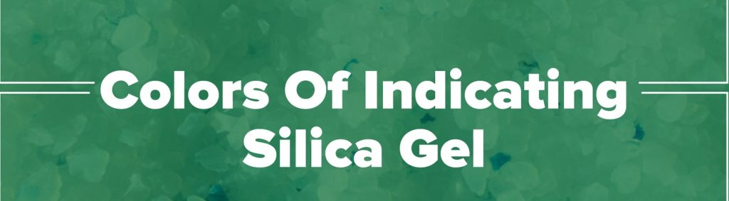 Colors Of Indicating Silica Gel
